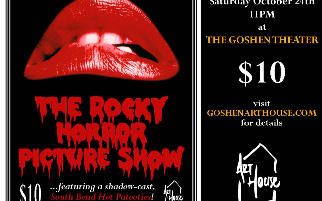Art House presents The Rocky Horror Picture Show @ Goshen Theater | Goshen | Indiana | United States