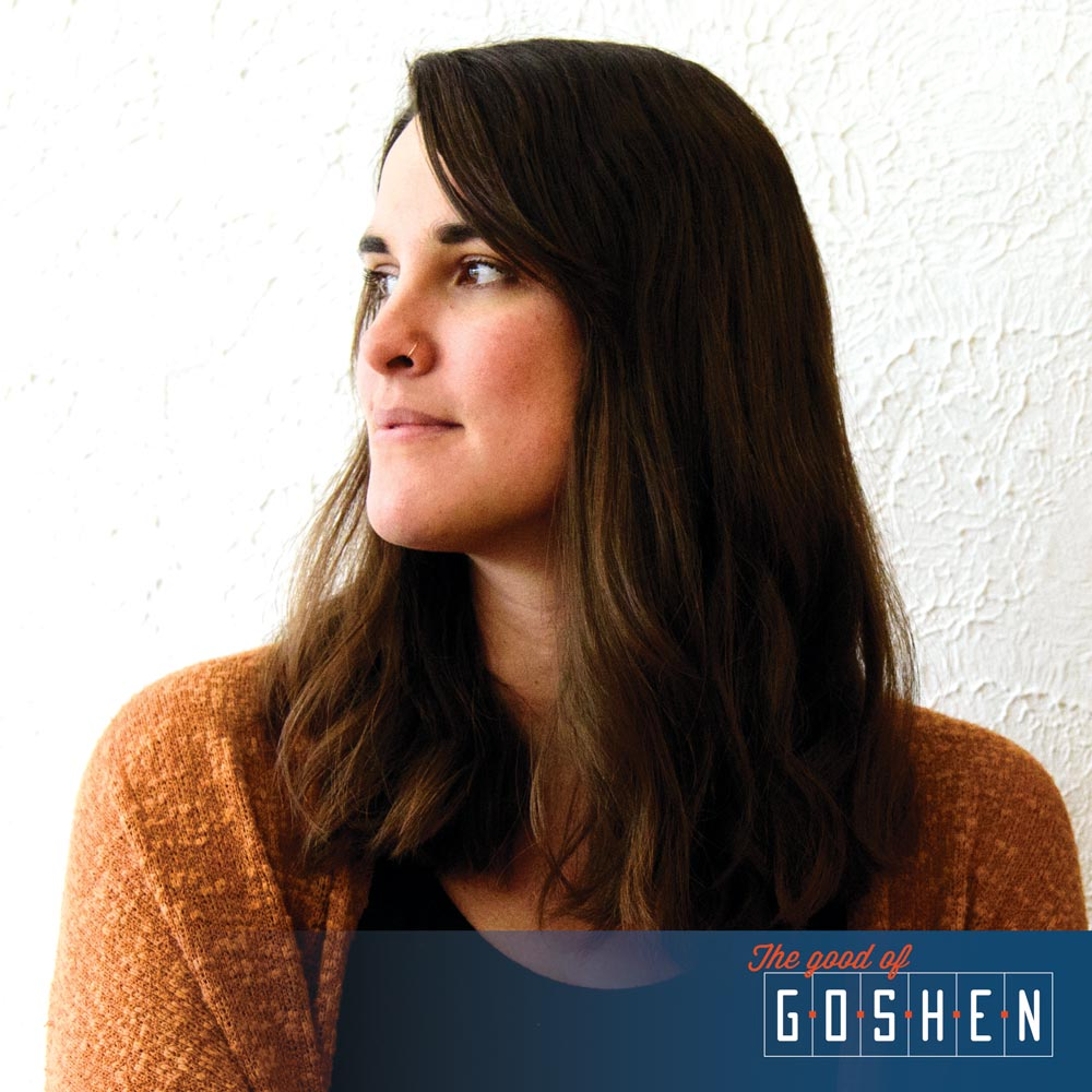 Ashley Swartzendruber • The Good of Goshen