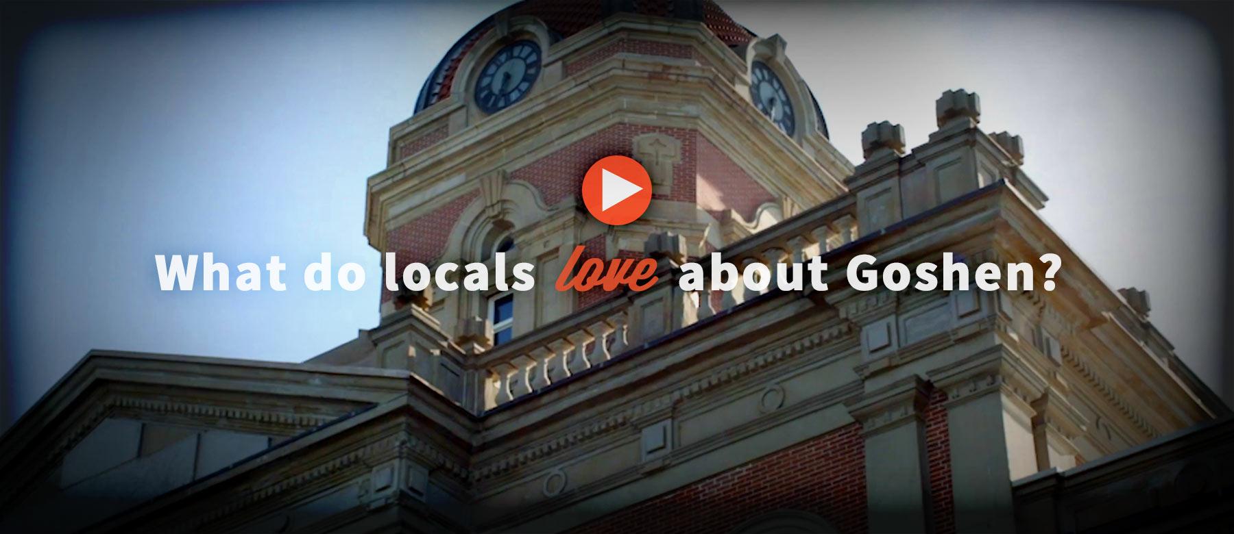 What do locals love about Goshen?