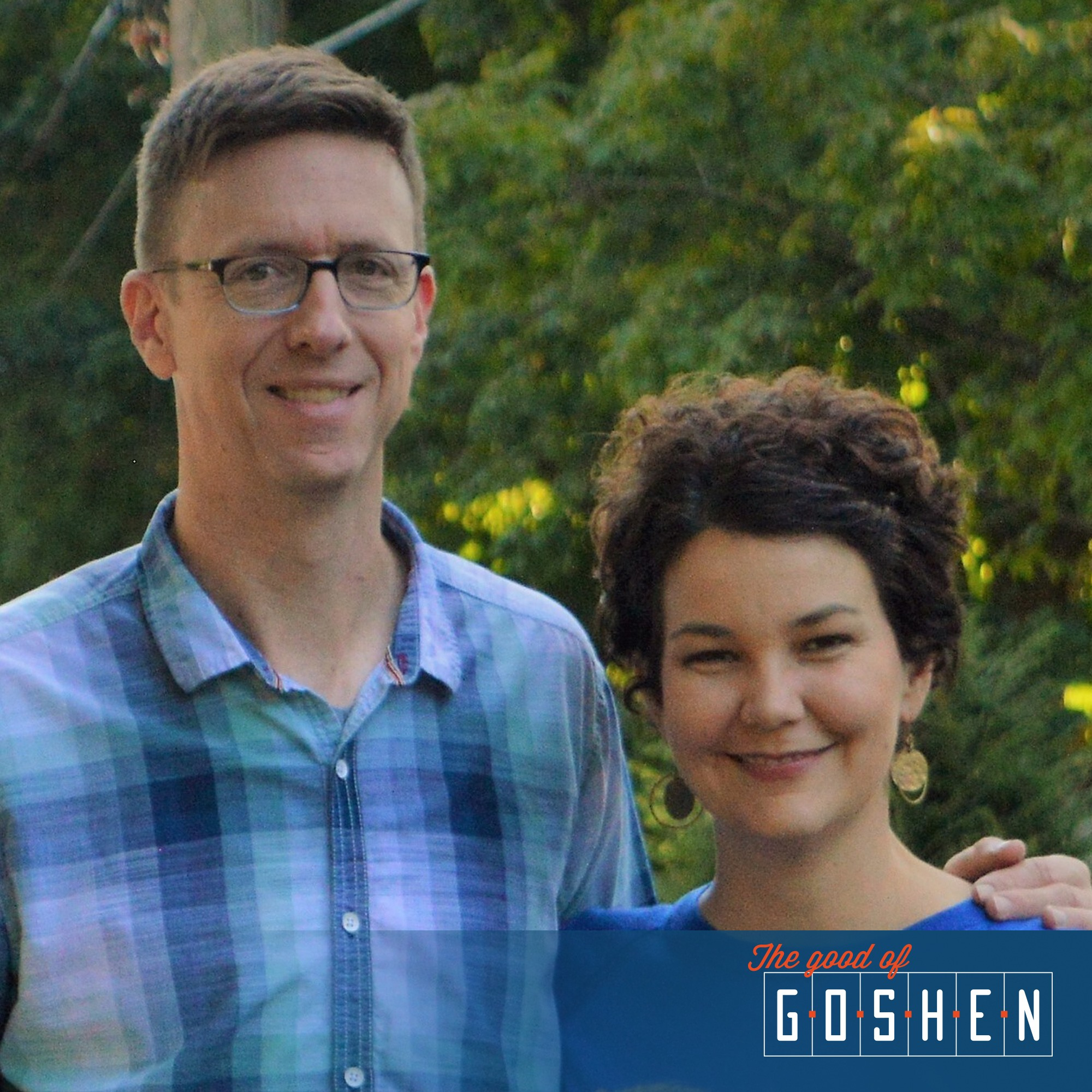 Nate Osborne and Kathleen Jones • The Good of Goshen