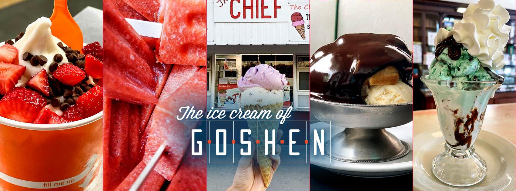 Only in Goshen Ice Cream • The Good of Goshen